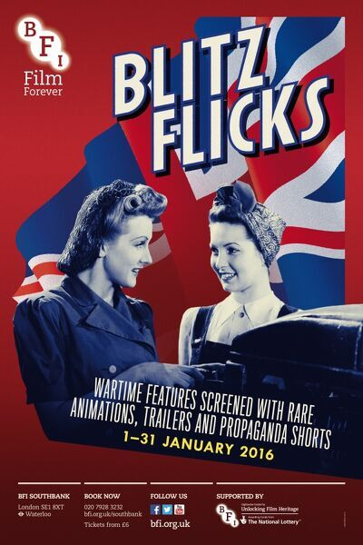 Poster for Blitz Flicks (Wartime Features screened with rare Animations, Trailers and Propaganda Shorts) at BFI Southbank (1 - 31 January 2016)