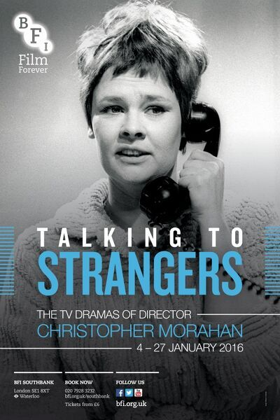 Poster for Talking to Strangers (The TV Dramas of Christopher Morahan) at BFI Southbank (4 - 27 January 2016)