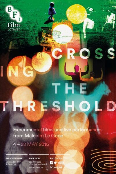 Poster for Crossing the Threshold (Experimental Films and Live Performances from Malcolm Le Grice) at BFI Southbank (4 - 28 May 2016)