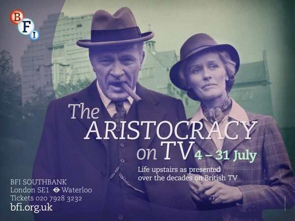 Poster for The Aristocracy on TV Season at BFI Southbank (4 - 31 July 2012)
