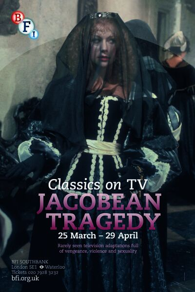 Poster for Jacobean Tragedy (Classics On TV) Season at BFI Southbank (25 March - 29 April 2013)