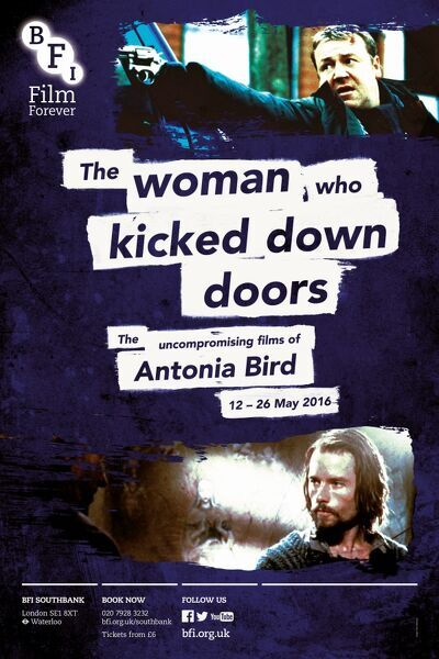 Poster for The Woman Who Kicked Down Doors (The Uncompromising Films of Antonia Bird) Season at BFI Southbank (12 - 26 May 2016)