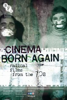 Poster for Cinema Born Again (Radical Films from the 70s) Season at BFI Southbank