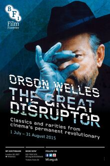 Poster for Orson Welles (The Great Disruptor) Season at BFI Southbank (1 July - 31 August 2015)